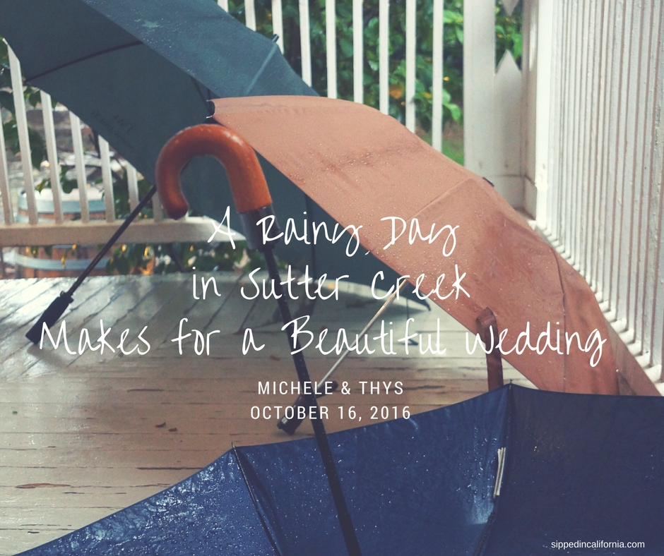 a-rainy-day-in-sutter-creekmakes-for-a-beautiful-wedding