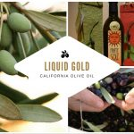Liquid Gold – California Olive Oil